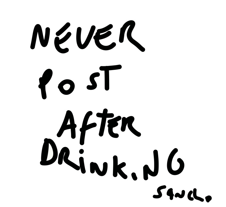 neverpostafterdrinking